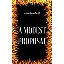 A Modest Proposal: By Jonathan Swift - Illustrated (English Edition)
