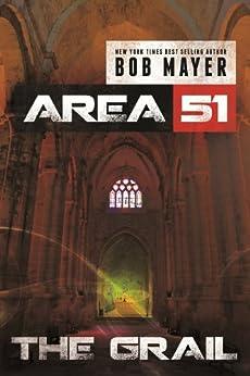 The Grail (Area 51 Series Book 5) by [Mayer, Bob]