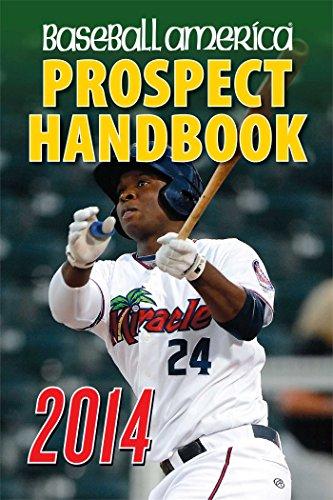 Baseball America Prospect Handbook by Matt Eddy (Editor), Will Lingo (Editor), John Manuel (Editor) (25-Feb-2014) Paperback