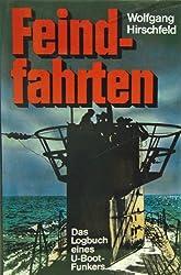 Feindfahrten : Das Logbuch Eines U-Boot Funkers