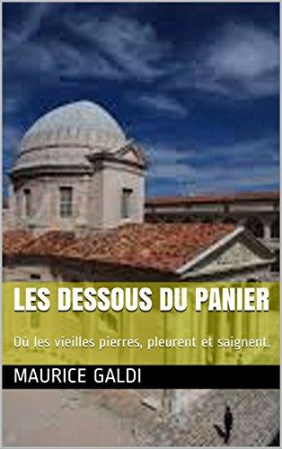 Couverture du livre Les dessous du Panier U lamentu : Où les vieilles pierres, pleurent et saignent. (Saga 1)
