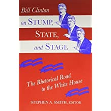 Bill Clinton on Stump, State, and Stage: The Rhetorical Road to the White House by STEPHEN A, SMITH, Smith, Stephen A. (1994) Taschenbuch