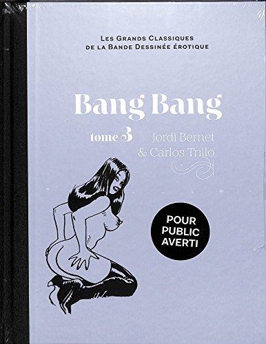 Les Grands Classiques De La Bande Dessinée Érotique Bang Bang tome 3