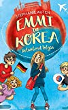 Emmi in Korea: Urlaub mit Folgen