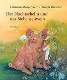 Der Nachtschelm und das Siebenschwein: Kindergedichte von Christian Morgenstern