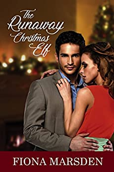 The Runaway Christmas Elf (A Jewellery Store Romance Book 1) (English Edition) di [Marsden, Fiona]