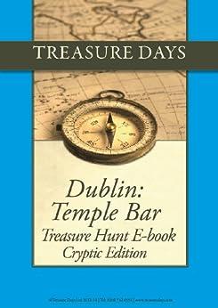 Dublin: Temple Bar Treasure Hunt: Cryptic Edition (Treasure Hunt E-Books from Treasuredays Book 6) by [Frazer, Luise, Frazer, Andrew]