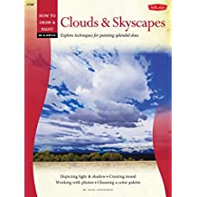How to Draw and Paint Oil & Acrylic: Clouds & Skyscapes (Oil & Acrylic: How to Draw & Paint)