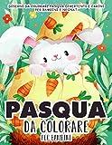 Pasqua da Colorare per Bambini: 55 Pagine da Colorare di Pasqua - Libro da Colorare Bambini - Pasqua Libri Bambini - Pasqua Regali Bambini - Libri da Colorare e Dipingere