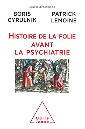 Histoire de la folie avant la psychiatrie par Boris Cyrulnik