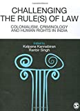 Challenging the Rules of Law: Colonialism, Criminology and Human Rights in India