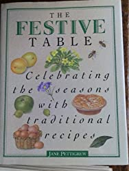The Festive Table: Celebrating the Seasons With Traditional Recipes