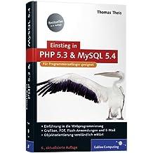 Einstieg in PHP 5.3 und MySQL 5.4: Für Programmieranfänger geeignet (Galileo Computing)