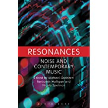 Resonances: Noise and Contemporary Music
