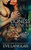 When a Lioness Pounces (Lion's Pride)