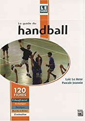 Le guide du handball : 120 fiches