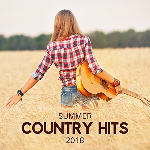 Summer Country Hits: 2018 Top Instrumental, Romantic Ballads and Acoustic Guitar Rhythms