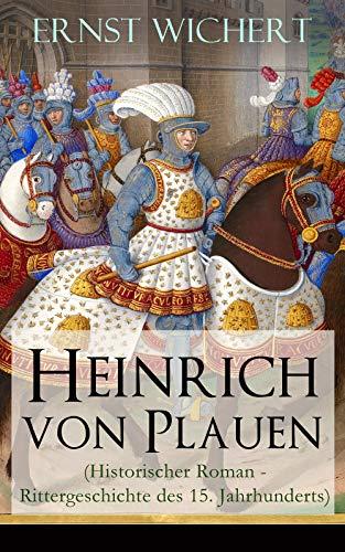 Heinrich von Plauen (Historischer Roman - Rittergeschichte des 15. Jahrhunderts): Eine Geschichte aus dem deutschen Osten