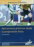 Aplicaciones practicas desde la preparacion fisica (DVD)