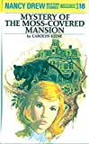 Nancy Drew 18: Mystery of the Moss-Covered Mansion