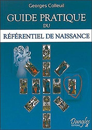 Guide pratique du référentiel de naissance par Georges Colleuil