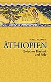 Äthiopien - Zwischen Himmel und Erde: Zwischen Himmel und Erde