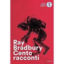 Cento racconti: Autoantologia 1943-1980 (La rosa) (Italian Edition)