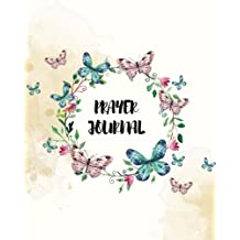 Prayer Journal: 100 Days Letter To God, Butterfly Garden Journal, 8 x 10 inches, 100 Pages