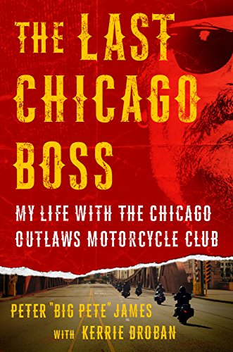 The last chicago boss my life with the chicago outlaws motorcycle the last chicago boss my life with the chicago outlaws motorcycle club by droban fandeluxe Choice Image