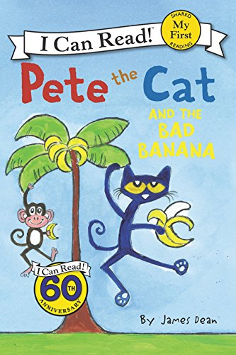 Pete the Cat and the Bad Banana (Pete the Cat: My First I Can Read) por James Dean