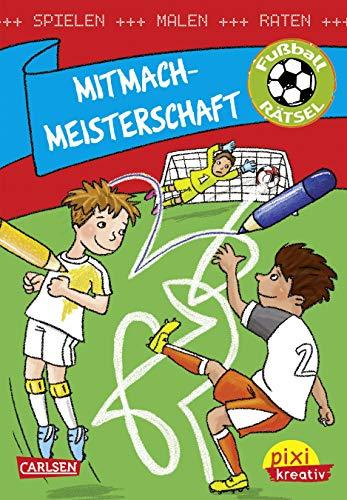 Pixi kreativ 109: Mitmach-Meisterschaft: Spielen, Malen, Raten wie die Weltmeister!