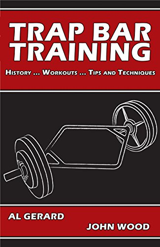 Trap Bar Training: History ... Workouts ... Tips and Techniques (English Edition)
