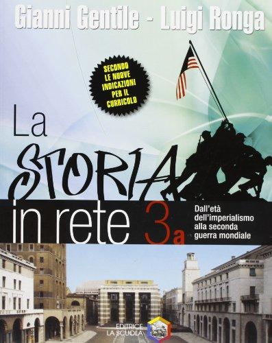 La storia in rete. Vol. 3A: Dall'età dell'imperialismo alla seconda guerra mondiale. Per la Scuola media