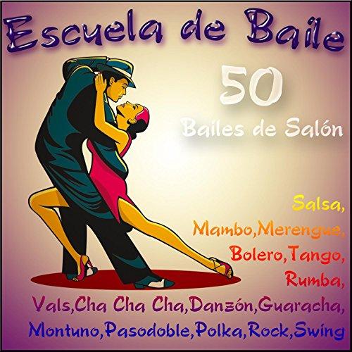 Escuela de Baile: 50 Bailes de Salón (Salsa,Mambo,Merengue,Bolero