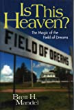 Is This Heaven?: The Magic of the Field of Dreams (English Edition)