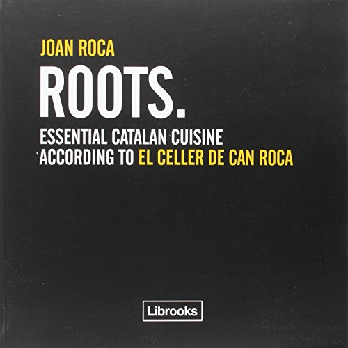 Roots: Essential catalan cuisine according to El Celler de Can Roca (Cooking Librooks)