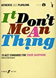 It Don't Mean a Thing: (Tenor Saxophone): 10 Jazz Standards for Tenor Saxophone