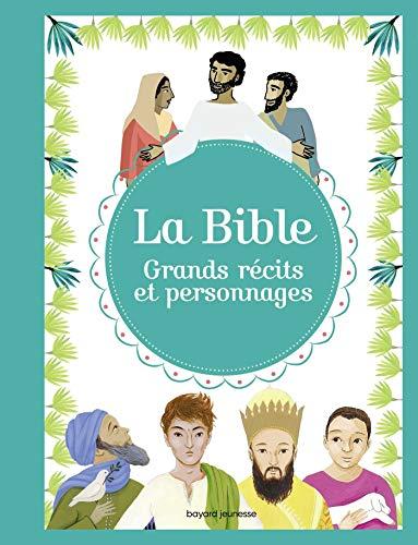 La Bible - Grands récits et personnages