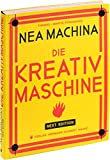 Nea Machina: Die Kreativmaschine. Next Edition. - Martin Poschauko, Thomas Poschauko