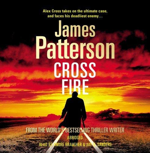 Cross Fire: (Alex Cross 17) by James Patterson (2010-11-11)