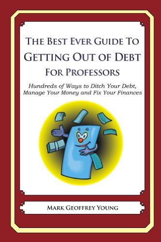 The Best Ever Guide to Getting Out of Debt for Professors