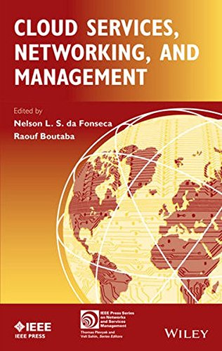 Cloud Services, Networking, and Management (IEEE Press Series on Networks and Services Management)