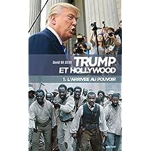 Trump et Hollywood (1. L'arrivée au pouvoir)