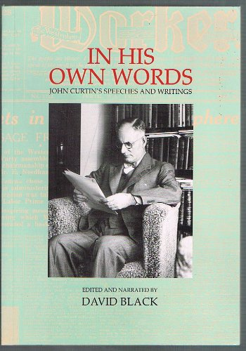 In His Own Words: John Curtin's Speeches and Writings [Paperback] by Curtin, ...