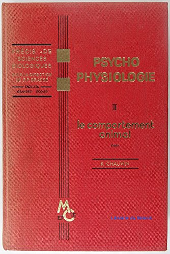 Psycho Physiologie. Tome II : Le comportement animal. par CHAUVIN R.