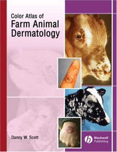 A Color Atlas of Farm Animal Dermatology by Danny W. Scott (2006-12-18)