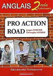 Pro Action Road Anglais 2de professionnelle : Baccalauréat Professionnel