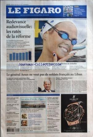 FIGARO (LE) [No 19285] du 04/08/2006 - VOILE - PROLOGUE POUR LA SOLITAIRE AFFLELOU LE FIGARO AUJOURD'HUI A CHERBOURG - REDEVANCE AUDIOVISUELLE - LES RATES DE LA REFORME - LAURE MANAUDOU - LA COLLECTION DE MEDAILLES - LE GENERAL AOUN NE VEUT PAS DE SOLDATS FRANCAIS AU LIBAN - LE CHEF DU COURANT PATRIOTIQUE LIBRE PRIVILEGIE UNE NEGOCIATION AVEC LE HEZBOLLAH - HASSAN NASRALLAH MENACE DE FRAPPER TEL-AVIV - L'ESSENTIEL - L'ITALIE REVOIT SON CODE DE LA NATIONALITE - LES GPS, CIBLE DES V