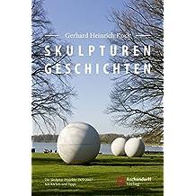 Skulpturen-Geschichten: Der Skulpturenführer 1977-2007. Mit Karten und Tipps