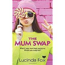 The Mum Swap: Volume 1 (The Kitty Cooper Series)